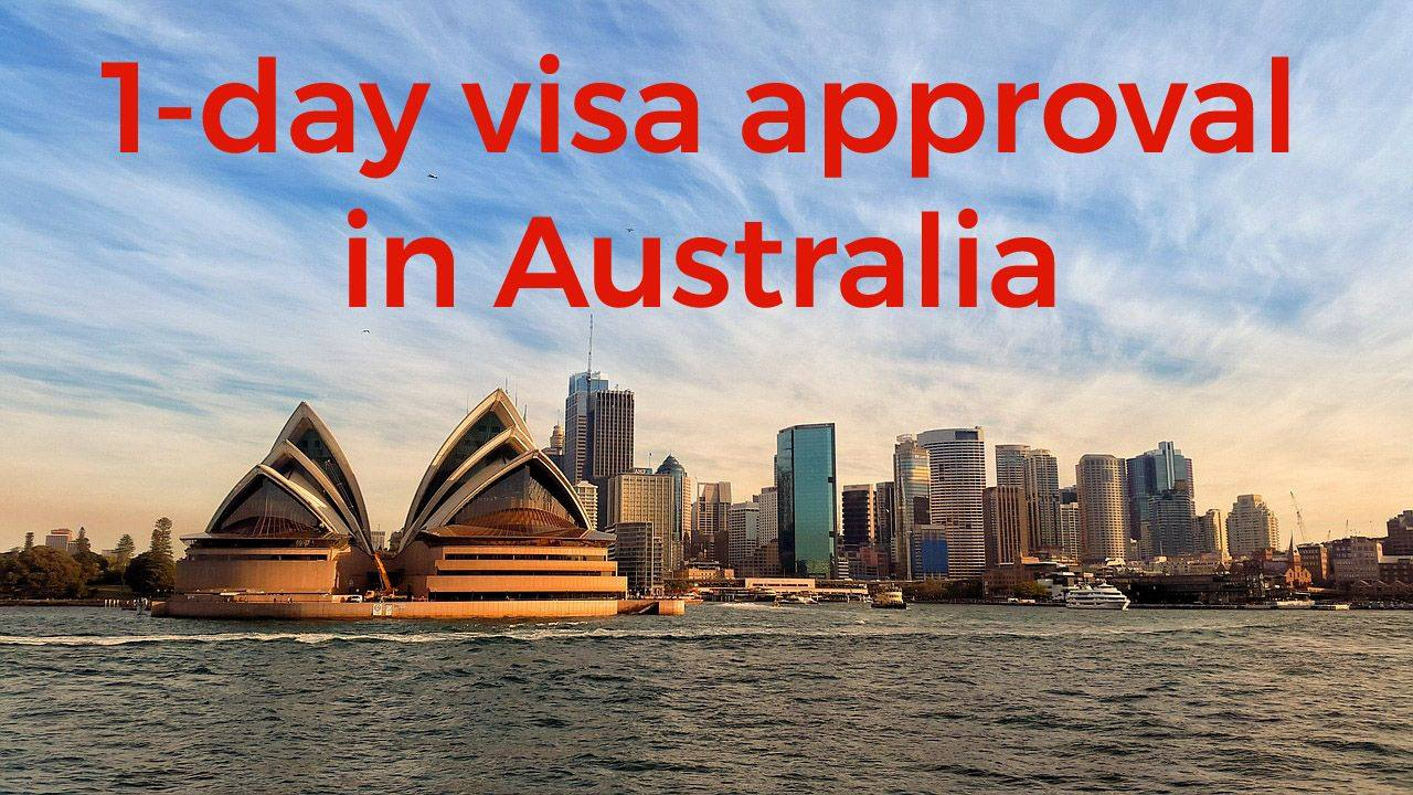 1 day visa approval in Australia? Yes, it's possible!